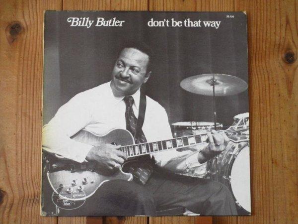 画像1: Billy Butler / Don't Be That Way (1)