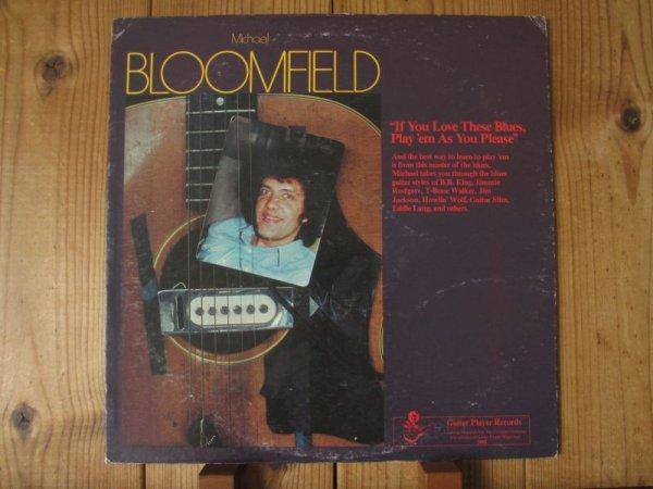 画像1: Mike Bloomfield / If You Love These Blues, Play'em As You Please (1)