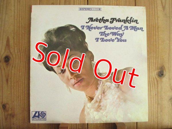 画像1: Aretha Franklin / I Never Loved A Man The Way I Love You (1)