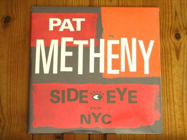 画像1: ついにインプロ100%本気のパットメセニーが帰ってきた!待望の2021年作がアナログ盤で入荷!■Pat Metheny / Side Eye NYC V1.IV (1)